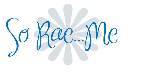 So Rae…Me
